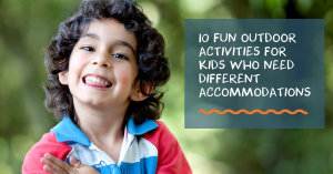 10 Fun Outdoor Activities for Kids Who Need Different Accommodations | CoachArt