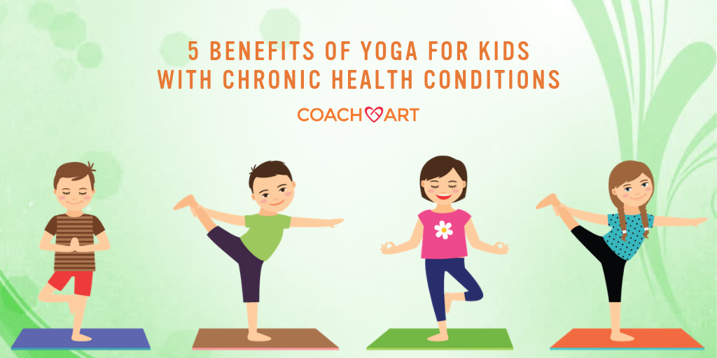 5 Benefits Of Yoga For Kids With Chronic Health Conditions Coachart