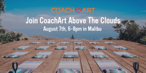 Join CoachArt Above the Clouds August 7 (6-8pm) in Malibu