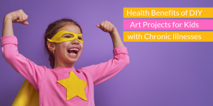 Health Benefits of DIY Art Projects for Kids with Chronic Illnesses | CoachArt