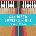 CoachArt San Diego Families! Join us for Family Bowling Night August 29th