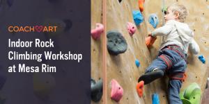 CoachArt San Diego Events: Kids' Indoor Rock Climbing Workshop